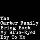 8013252453328 BRING BACK MY BLUE-EYED BOY TO ME