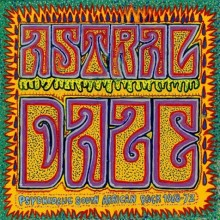 0634438581222 ASTRAL DAZE: PSYCHEDELIC SOUTH AFRICAN ROCK 1968-1972