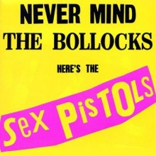 0634438944751 Never Mind The Bollocks, Heres The Sex Pistols