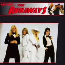 5013929411616 AND NOW...THE RUNAWAYS