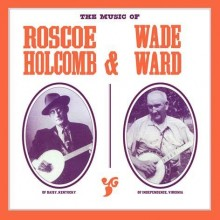 8055515230093 Music Of Roscoe Holcomb  Wade Ward