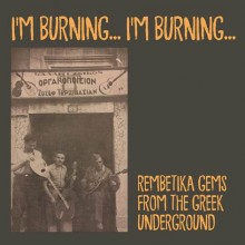 8055515231786 Im Burning, Im Burning - Songs From the Greek Underground