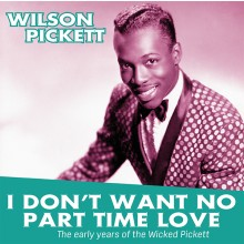 8592735005310 I DONT WANT NO PART TIME LOVE: THE EARLY YEARS OF