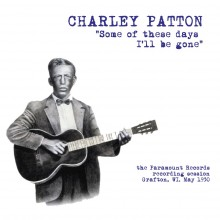 8592735008274 Some Of These Days I ll Be Gone: The Paramount Recording Ses