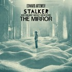 0889397102227 STALKER / THE MIRROR: MUSIC FROM ANDREY TARKOVSKYS MOTION P