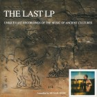 0889397719913 Last lp - Unique Last Recordings of the Music of Ancient Cul