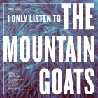 0673855061719 I Only Listen to the Mountain Goats: All Hail West Texas