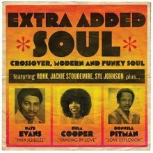 0825764003025 Extra Added Soul: Crossover, Modern, and Funky Soul