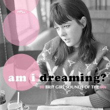 5013929553804 AM I DREAMING? 80 BRIT GIRL SOUNDS OF THE 60s