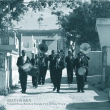 5055869544610 DEATH IN HAITI: FUNERAL BRASS BANDS  SOUNDS FROM PORT AU PR