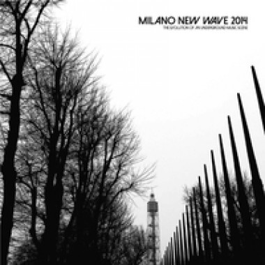 8033706211168 MILANO NEW WAVE 2014 - THE EVOLUTIONOF AN UNDERGROUND MUSIC